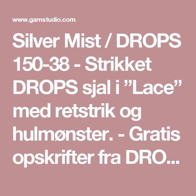 """Silver Mist / DROPS 150-38 - Strikket DROPS sjal i """"Lace"""" med retstrik og hulmønster. - Gratis opskrifter fra DROPS Design"""