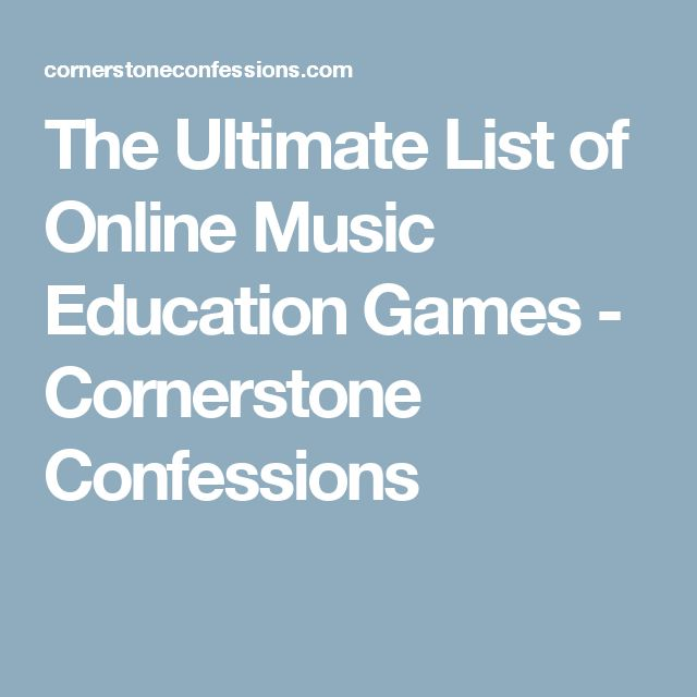 The Ultimate List of Online Music Education Games - Cornerstone Confessions