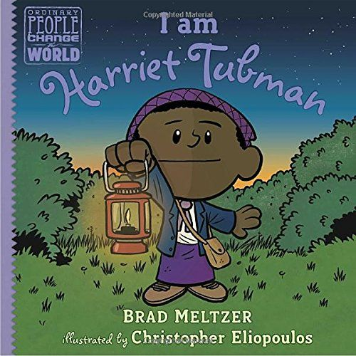 I am Harriet Tubman (Ordinary People Change the World) - Harriet Tubman's heroic and pivotal role in the fight against slavery is the subject of the fourteenth picture book in this New York Times bestselling biography seriesThis friendly, fun biography series focuses on the traits that made our heroes great--the traits that kids can aspire to in order ...