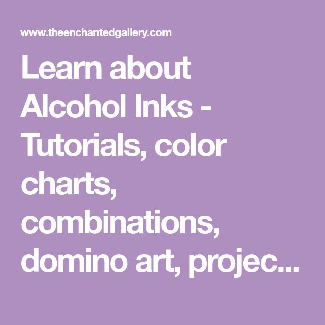 Learn about Alcohol Inks - Tutorials, color charts, combinations, domino art, projects, polymer clay and more with Adirondack by Tim Holtz