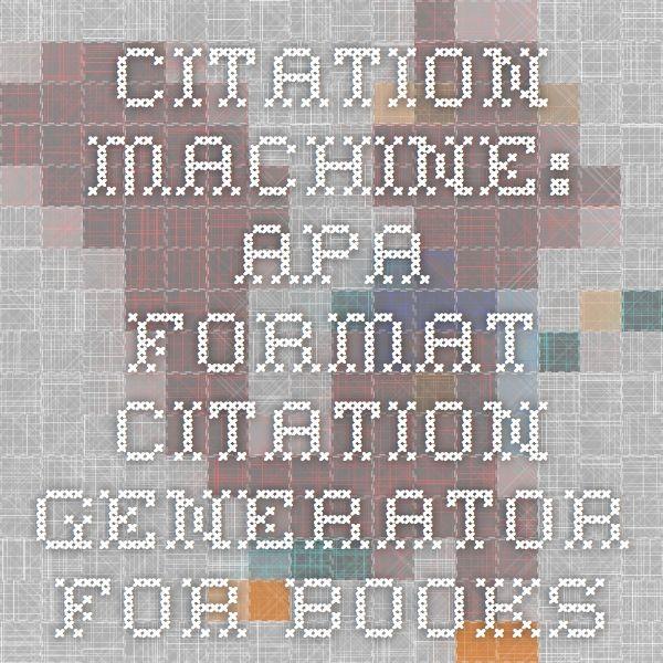 Citation Machine: APA format citation generator for books, articles etc