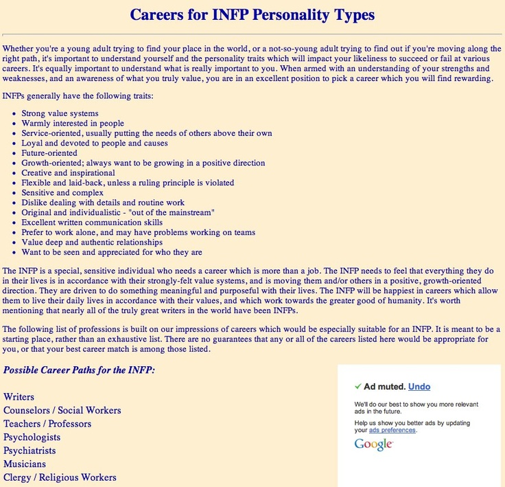 Careers for INFP Personality Types I'm glad I want ot be a psychologist, or a teacher. I'm actually horrible at writing