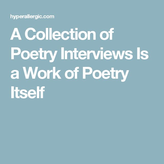 A Collection of Poetry Interviews Is a Work of Poetry Itself