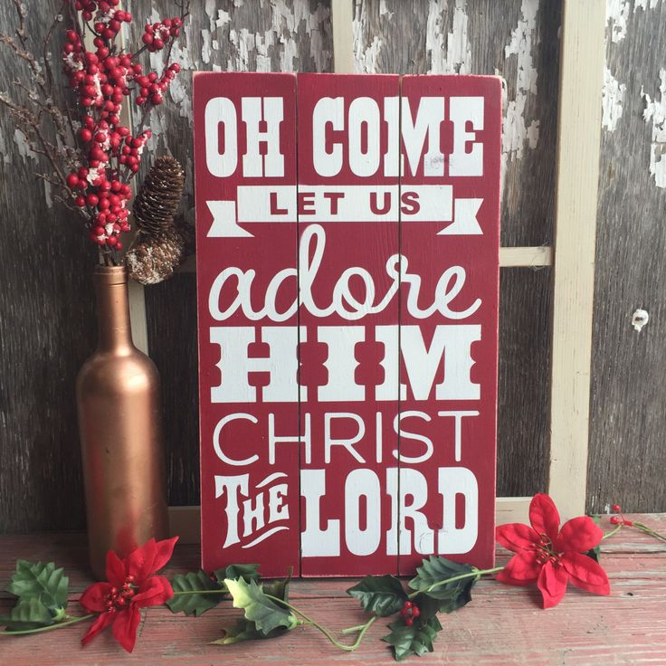Oh Come Let Us Adore Him Wood Signs Christmas Signs Wood: 107 Best Wood Signs Images On Pinterest