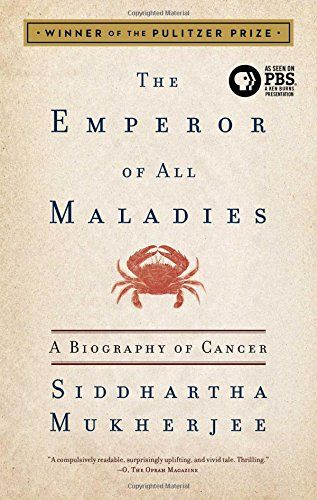 The Emperor of All Maladies: A Biography of Cancer: 9781439170915: Medicine & Health Science Books @ Amazon.com