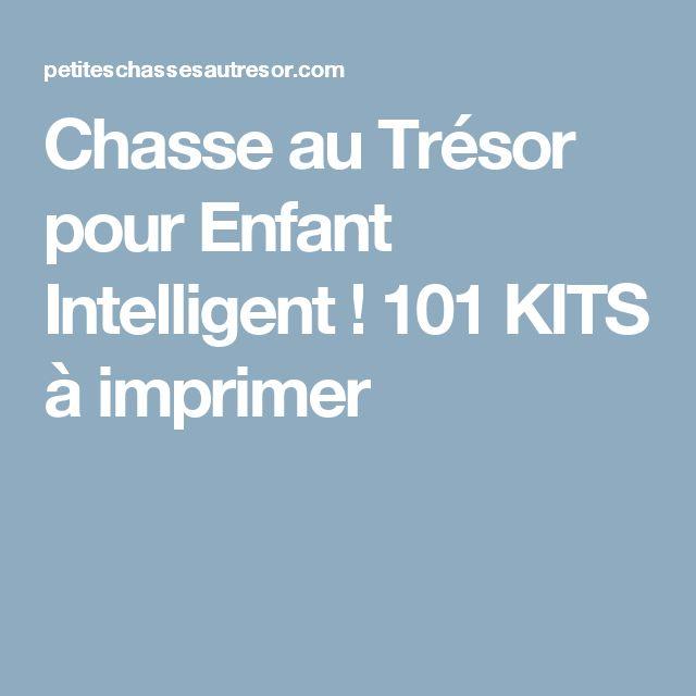 Chasse au Trésor pour Enfant Intelligent ! 101 KITS à imprimer