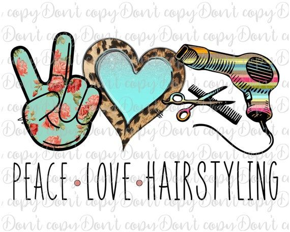 Peace Love Hairstyling Sublimation Design Png Download Etsy Peace And Love Sublime Design