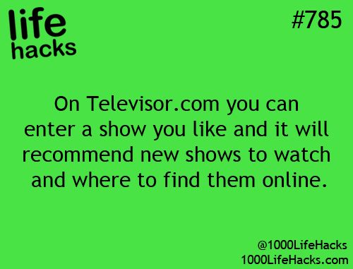Life Hack #785 - On Televisor.com you can enter a show you like and it will recommend new shows to watch