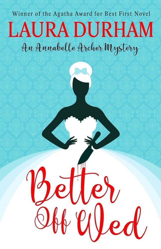 New Better Off Wed Annabelle Archer Wedding Planner Mystery Volume 1 Cozy Mystery Books Mystery Book Cozy Mysteries