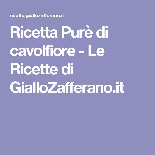 Ricetta Purè di cavolfiore - Le Ricette di GialloZafferano.it