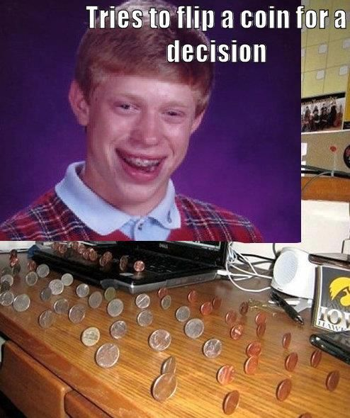 bad luck brian!