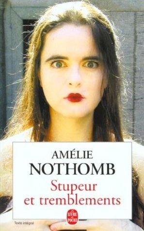 Stupeur et tremblements by Amélie Nothomb.  Curious about this author.