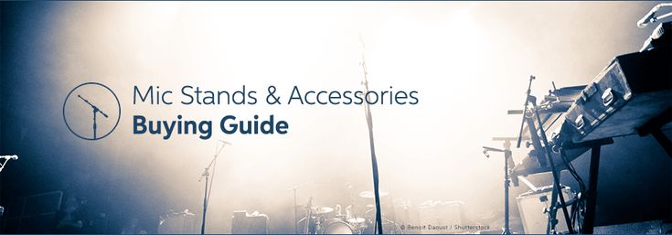 Mic Stands and Accessories Buying Guide - inSync