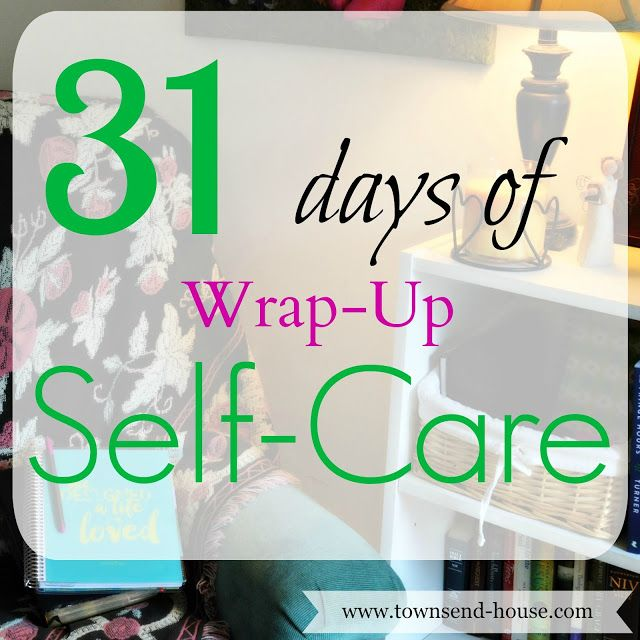 Townsend House: 31 Days of Self-Care - Wrap Up!