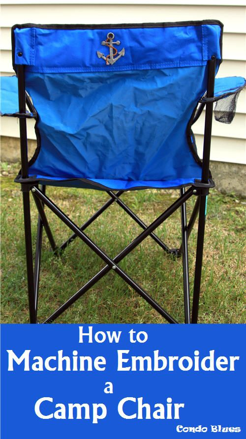 Condo Blues: Easy DIY Camp Chair Makeover. How to Machine embroider a camp chair