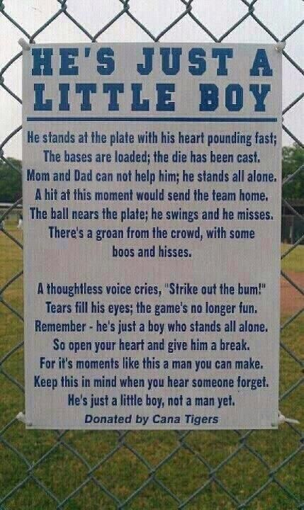 Being a mother of a little boy who will eventually love to play sports, reading this brought a tear to my eye.  I've seen far to many parents at games act in inconsiderate ways.  They should have read this first. for all you fathers out there who push your child too hard understand that he is just a child, and its just a game!