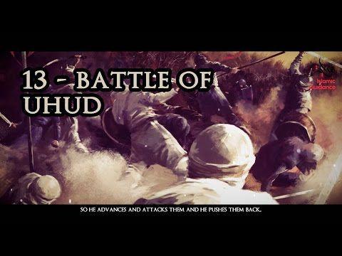 13 - Muhammad [SAW] : Battle Of Uhud - YouTube