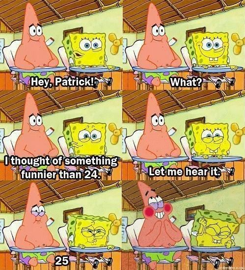 """And when SpongeBob and Patrick finally thought of something funnier than 24.   25 """"SpongeBob"""" Quotes That Will Make You Laugh Every Time"""
