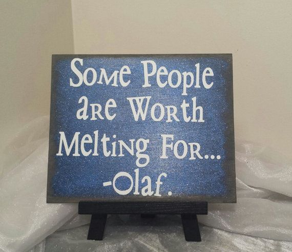 Some People Are Worth Melting For - Olaf Sign, Disney's Frozen Sign, Disney Sign, Child Decor Sign, Frozen, Disney's Frozen, Frozen Sign