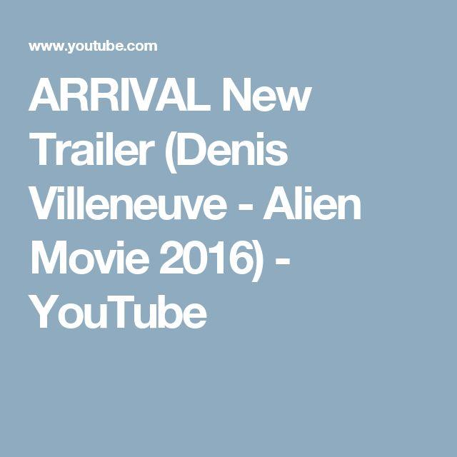 ARRIVAL New Trailer (Denis Villeneuve - Alien Movie 2016) - YouTube