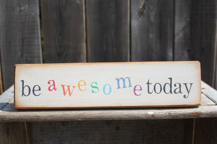 be awesome today sign made by The Primitive Shed, St. Catharines