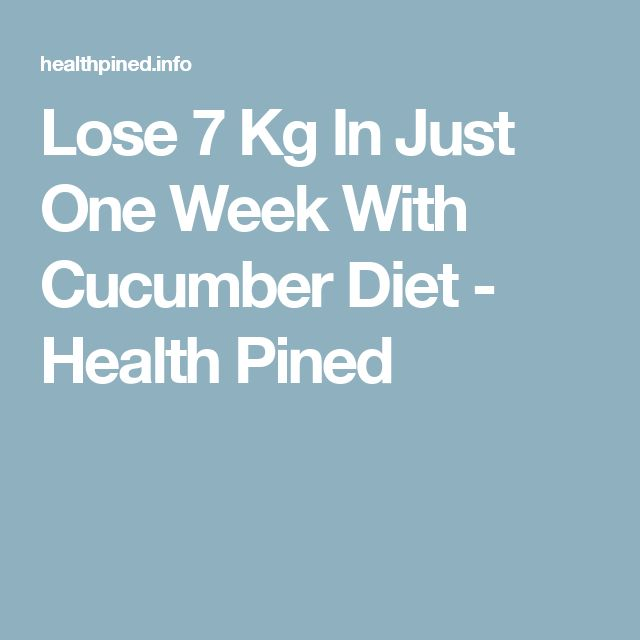 Lose 7 Kg In Just One Week With Cucumber Diet - Health Pined