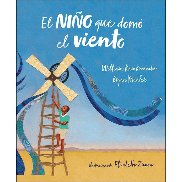 El Nino Que Domo El Viento Album Ilustrado Tapa Dura Album Ilustrado Viento Libros De Ciencia