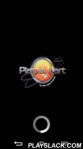 Planet Kart  Android App - playslack.com , Mit unserer neuen App bist du stets aktuell über Planet Kart informiert. Specials, Öffnungszeiten und Events sind mit nur einem Klick auf Deinem Handy einsehbar.Von Zeit zu Zeit kriegst du hier auch Gutscheine und kannst bei unserem Bonusheft mitmachen. Lassen Dich einfach überraschen.Dein Planet Kart Team