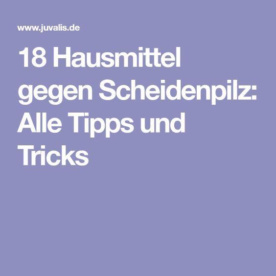 Hausmittel gegen Scheidenpilz → Alle Tipps & Tricks → Jetzt lesen