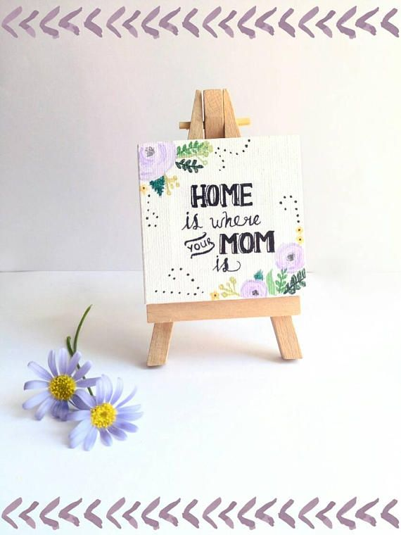 """Mini canvas painting """"Home is where your mom is"""".  Mother's day gift idea"""