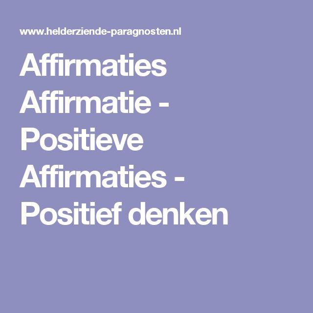 Affirmaties Affirmatie - Positieve Affirmaties - Positief denken