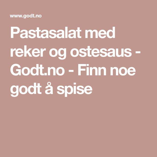Pastasalat med reker og ostesaus - Godt.no - Finn noe godt å spise