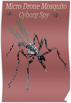 ????? MICRO DRONE MOSQUITO CYBORG SPY WITH ON BOARD RFID NANOTECH????? Posters