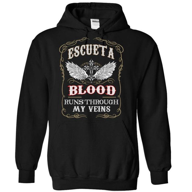 [Cool tshirt name meaning] Escueta blood runs though my veins Shirts Today Hoodies, Funny Tee Shirts