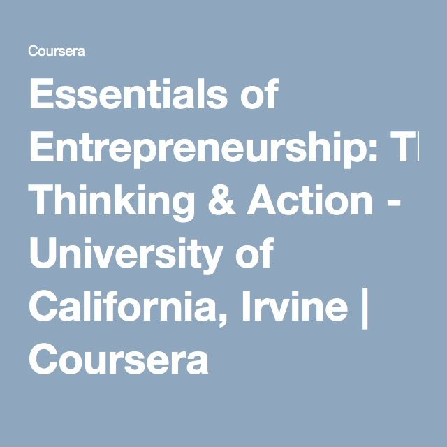 Essentials of Entrepreneurship: Thinking & Action - University of California, Irvine | Coursera