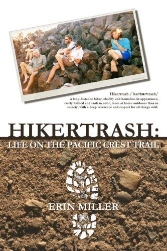Hikertrash:: Life on the Pacific Crest Trail by Erin Miller, http://www.amazon.com/dp/0692341382/ref=cm_sw_r_pi_dp_F.vOub07FFMS8