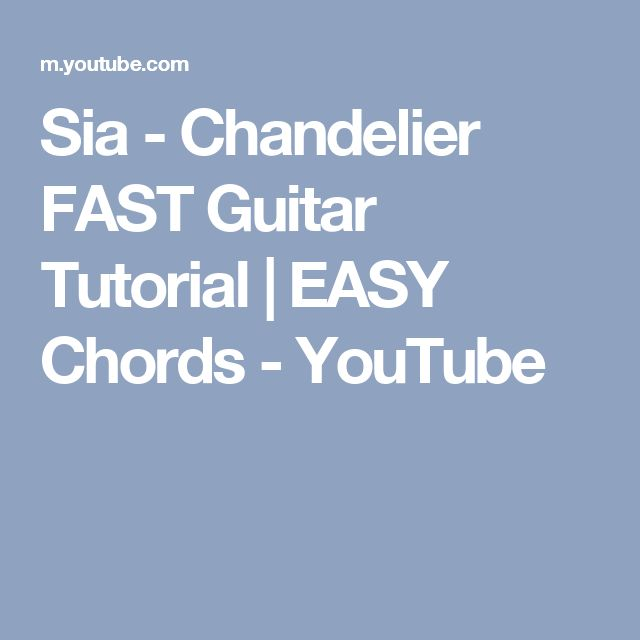 Sia - Chandelier FAST Guitar Tutorial | EASY Chords - YouTube ...