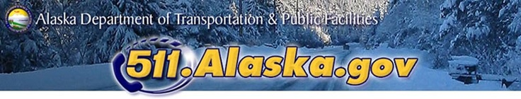 Alaska 511 - Transportation & Public Facilities, State of Alaska.