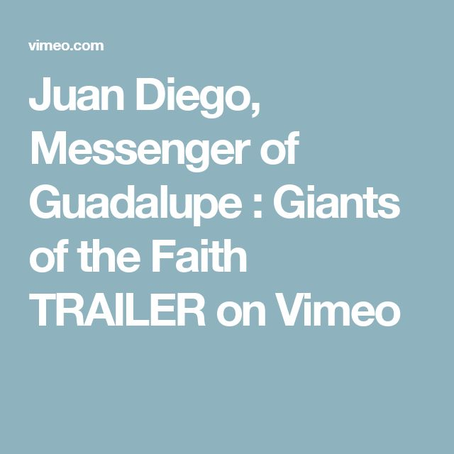 Juan Diego, Messenger of Guadalupe : Giants of the Faith TRAILER on Vimeo
