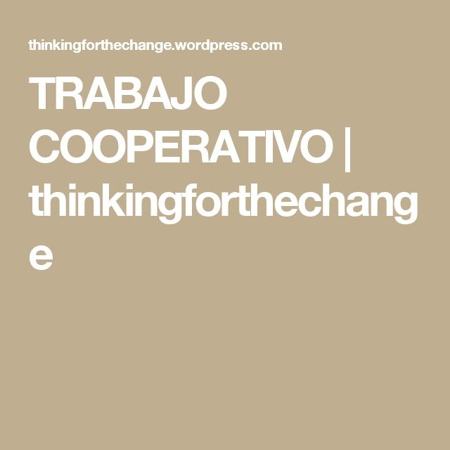 TRABAJO COOPERATIVO | thinkingforthechange