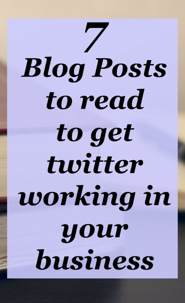 Twitter for business blog posts worth reading. Plus 4 Must do tips to always…