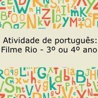 Atividade de português: Filme Rio - 3º ou 4º ano