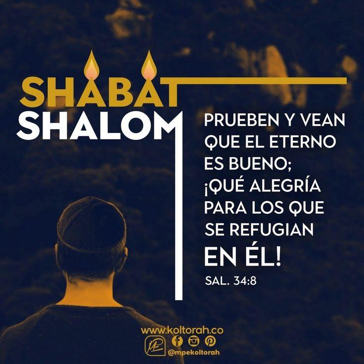 *«Prueben y vean que el Eterno es bueno; ¡qué alegría para los que se refugian en Él!»* (Sal. 34:8)    ¡Shabat Shalom u'mevoráj! ¡Que tengas un feliz y bendecido Shabat!