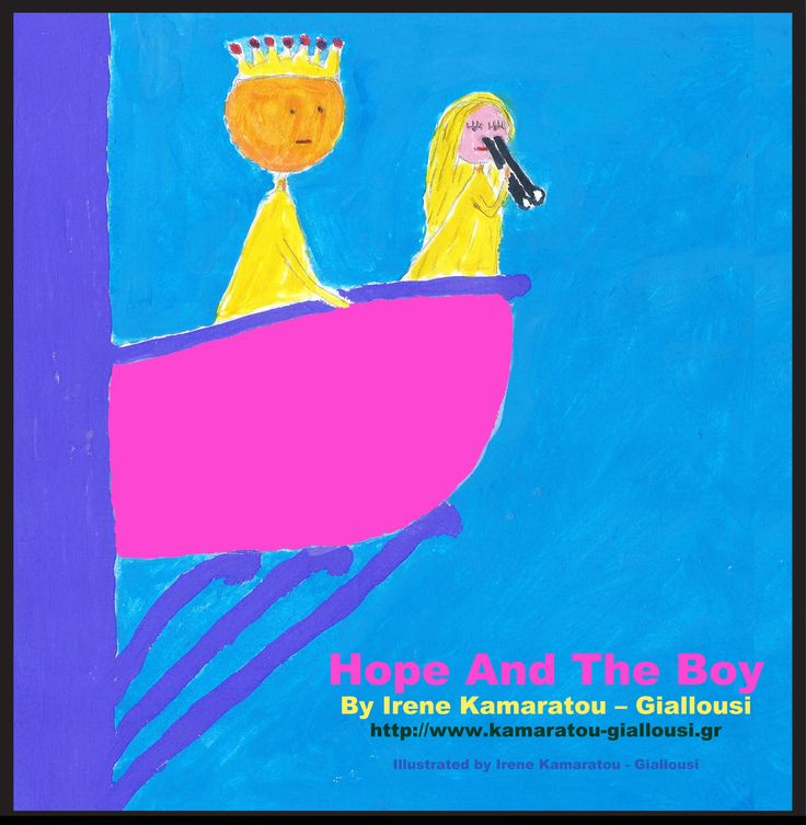 "English e-books: ""Hope and the boy"" (Amazon e-book) http://www.amazon.com/Hope-And-Irene-Kamaratou-Giallousi-ebook/dp/B00K5T47ZU#_"
