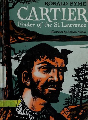 Cartier, finder of the St. Lawrence by Ronald Syme