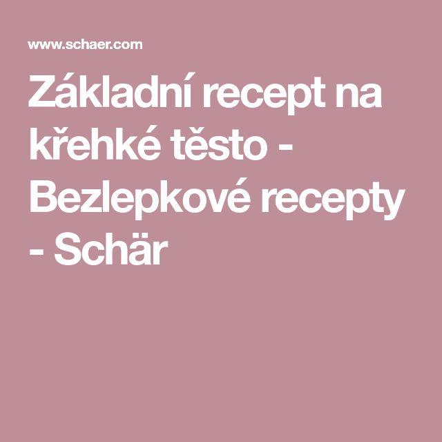 Základní recept na křehké těsto - Bezlepkové recepty - Schär