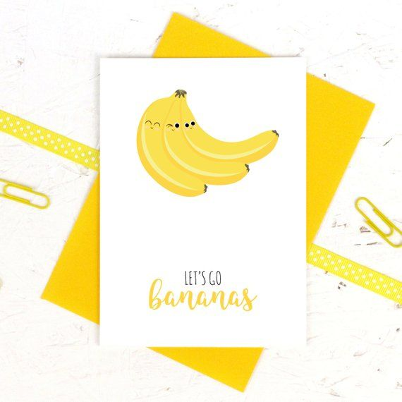 Let S Go Bananas Greeting Card With Images Cards Funny