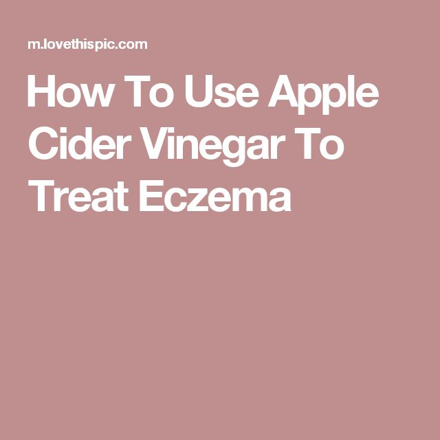 How To Use Apple Cider Vinegar To Treat Eczema