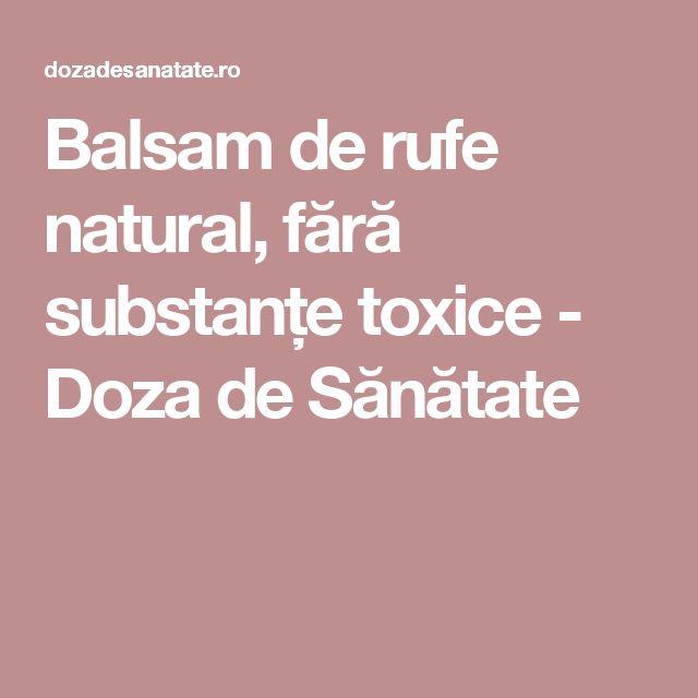 Balsam de rufe natural, fără substanțe toxice - Doza de Sănătate