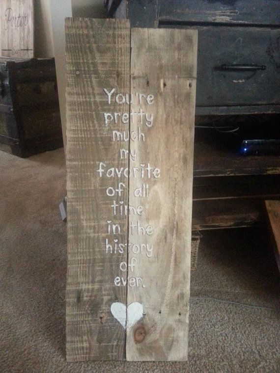 Reclaimed wood sign - You're my Favorite
